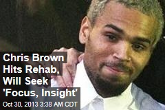 Chris Brown Goes to Rehab