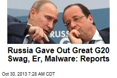 Russia Gave G20 Great Swag, Er, Malware: Reports