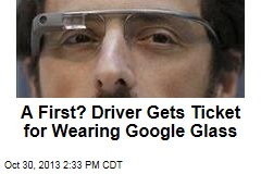 A First? Driver Gets Ticket for Wearing Google Glass
