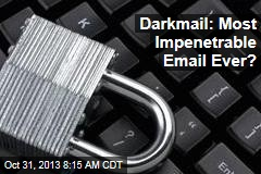 Darkmail: Most Impenetrable Email Ever?
