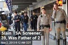 Slain TSA Agent, 39, Was Father of 2