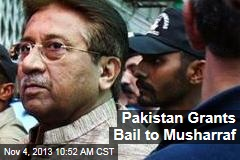 Pakistan Grants Bail to Musharraf