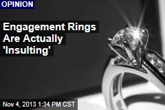 Engagement Rings Are Actually 'Insulting'