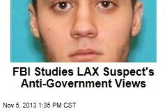 FBI Studies LAX Suspect's Anti-Government Views