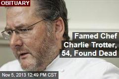 Famed Chef Charlie Trotter, 54, Found Dead