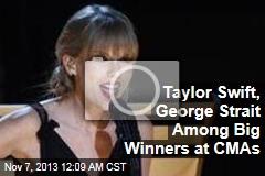 Taylor Swift, George Strait Among Big Winners at CMAs