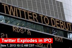 Twitter Explodes in IPO