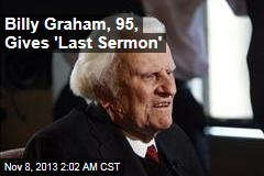 'Last Sermon' Aired for Billy Graham's 95th Birthday