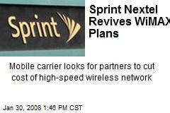 Sprint Nextel Revives WiMAX Plans