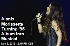 Alanis Morissette Turning '95 Album Into Musical