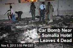 Car Bomb Near Somalia Hotel Leaves 4 Dead