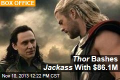 Thor Bashes Jackass With $86.1M