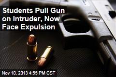 Students Pull Gun on Intruder, Now Face Expulsion