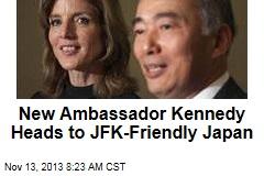 New Ambassador Kennedy Heads to JFK-Friendly Japan