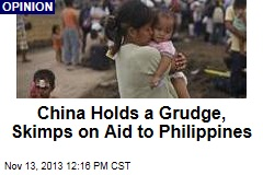 China Holds a Grudge, Skimps on Aid to Philippines