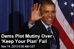 Dems Plot Mutiny Over ObamaCare Promise