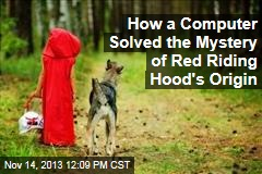 How a Computer Solved the Mystery of Red Riding Hood's Origin