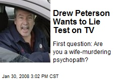 Drew Peterson Wants to Lie Test on TV