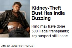 Kidney-Theft Bust Has India Buzzing