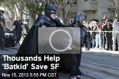 'Batkid' Saves San Francisco