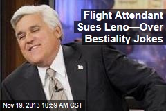 Flight Attendant Sues Leno—Over Bestiality Jokes