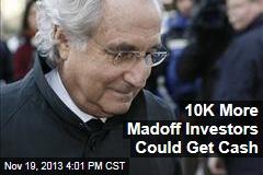 10K More Madoff Investors Could Get Cash