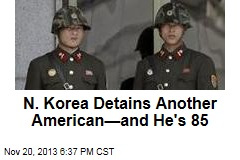 N. Korea Detains Another American—and He's 85