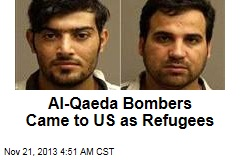 Al-Qaeda Bombers Came to US as Refugees
