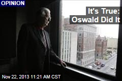 It's True: Oswald Did It