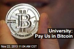 University: Pay Us in Bitcoin