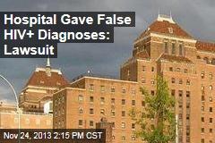 Hospital Gave False HIV+ Diagnoses: Lawsuit