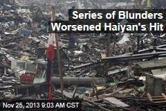 Series of Blunders Worsened Haiyan's Hit