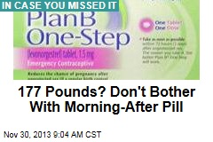 Dont Bother With Morning After Pill