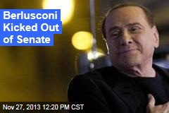 Berlusconi Kicked Out of Senate