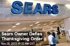 Sears Owner Defies Thanksgiving Order