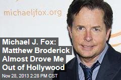 Michael J. Fox: Matthew Broderick Almost Drove Me Out of Hollywood
