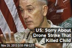 US: Sorry About Drone Strike That Killed Child