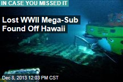 Lost WW2 Mega-Sub Found Off Hawaii