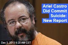 Ariel Castro Did Commit Suicide: New Report