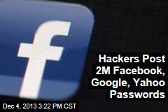 Hackers Post 2M Facebook, Google, Yahoo Passwords