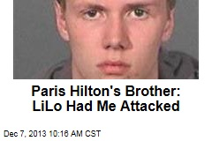 Paris Hilton's Brother: LiLo Had Me Attacked
