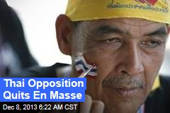 Thai Opposition Quits En Masse