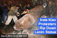 Irate Kiev Protesters Rip Down Lenin Statue