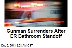 Gunman Surrenders After ER Bathroom Standoff
