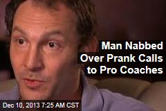 Man Nabbed Over Prank Calls to Pro Coaches
