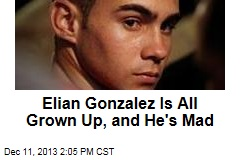 Elian Gonzalez Is All Grown Up, and He's Mad