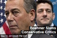 Boehner Slams Conservative Critics
