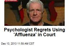 Psychologist Regrets Using 'Affluenza' in Court