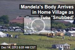 Mandela's Body Arrives in Home Village as Tutu 'Snubbed'