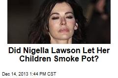 Did Nigella Lawson Let Her Children Smoke Pot?